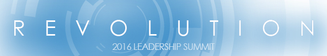 REVOLUTION - 2016 Leadership Summit