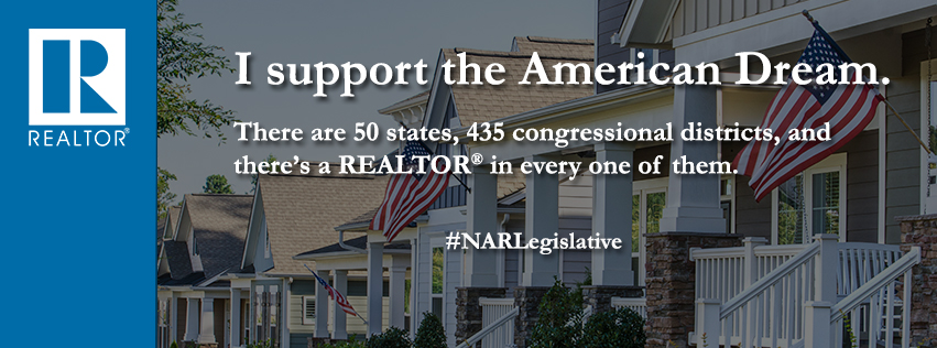 I support the American Dream. There are 50 states, 435 congressional districs, and there's a REALTOR® in every one of them. #NARLegislative