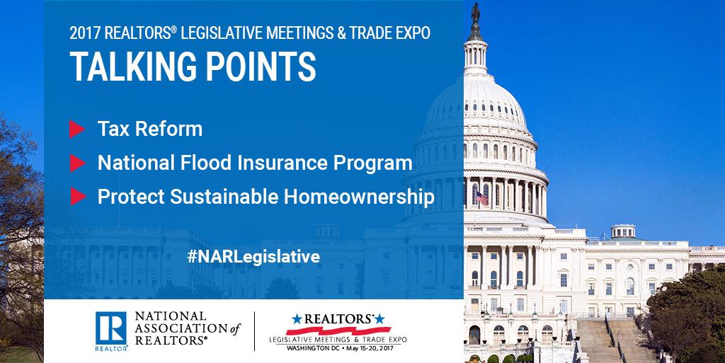 Promote and protect real estate. Tax reform. National Flood Insurance Program. Protect sustainable homeownership. #NARLegislative