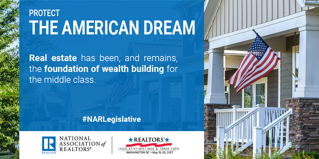 Protect the American dream. Real estate is the foundation of wealth building for the middle class. #NARLegislative
