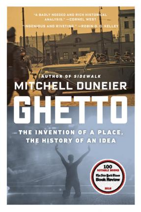 Book Cover Ghetto: The Invention of a Place, The History of an Idea.