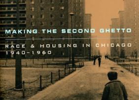 2019 Book Cover Making the Second Ghetto: Race & Housing in Chicago 1940-60