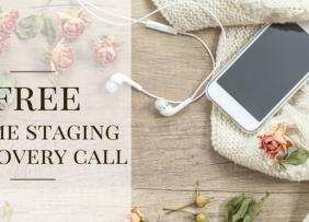 "Iphone on a table with some flowers and text: ""Free Home Staging Discovery Call"""