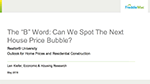 """Cover of Len Kiefer's presentation slides on The """"B"""" Word: Can We Spot the Next Housing Bubble?"""