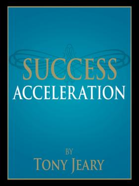 Success Acceleration by Tony Jeary