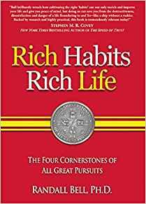 Rich habits rich life the four cornerstones of all great pursuits by Randall Bell