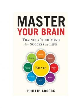 Master Your Brain by Phillip Adcock