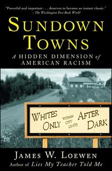 Book Cover Sundown Towns: A Hidden Dimension of American Racism