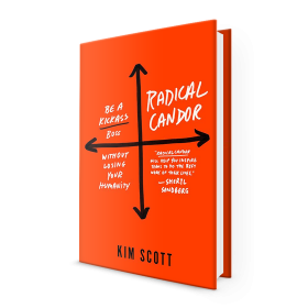 cover of book Radical Candor: How to Be a Kickass Boss Without Losing Your Humanity